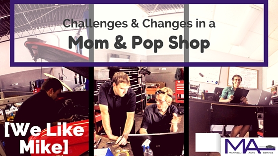 Challenges & Changes in a Mom & Pop Shop [We Like Mike]